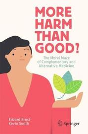 More Harm than Good? by Edzard Ernst