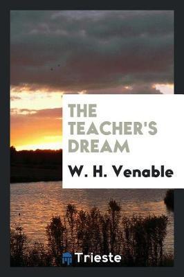 The Teacher's Dream by W.H. Venable