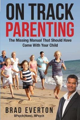 On Track Parenting by Brad Everton