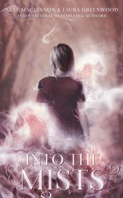 Into the Mists by Skye Mackinnon