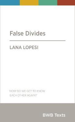 False Divides by Lana Lopesi