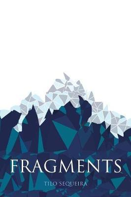 Fragments by Tilo Sequeira