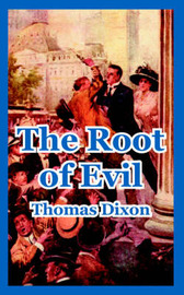 The Root of Evil by Thomas Dixon image