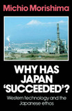 Why Has Japan 'Succeeded'? by Michio Morishima