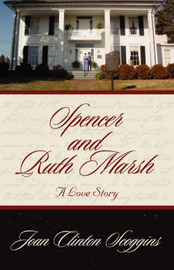 Spencer and Ruth Marsh: A Love Story by Joan Clinton Scoggins image