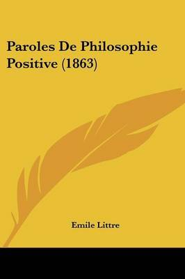Paroles De Philosophie Positive (1863) by Emile Littre image