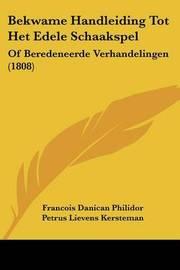Bekwame Handleiding Tot Het Edele Schaakspel: Of Beredeneerde Verhandelingen (1808) by Francois Danican Philidor