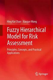 Fuzzy Hierarchical Model for Risk Assessment by Hing Kai Chan