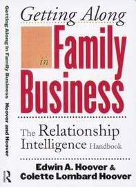 Getting Along in Family Business by Edwin A. Hoover