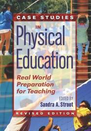 Case Studies in Physical Education by Sandra A. Stroot