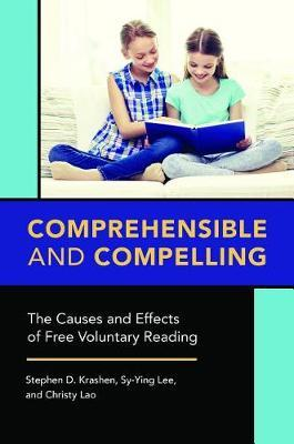 Comprehensible and Compelling by Stephen D Krashen