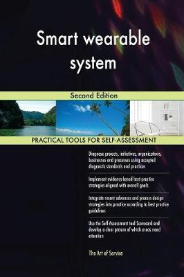 Smart Wearable System Second Edition by Gerardus Blokdyk image