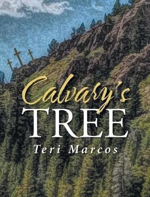 Calvary's Tree by Teri Marcos image