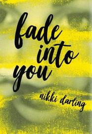 Fade Into You by Nikki Darling image