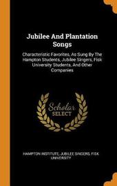 Jubilee and Plantation Songs by Hampton Institute