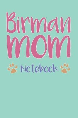 Birman Mom Composition Notebook of Cat Mom Journal by Ariana N