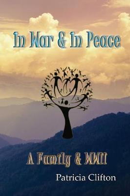 In War & in Peace by Patricia Clifton