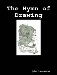 The Hymn of Drawing by John Lancaster