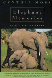 Elephant Memories by Cynthia Moss