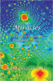 Miracles: A Book of (Mostly) Humorous Poems by Marie Delgado Travis image