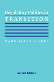 Regulatory Politics in Transition by Marc Allen Eisner image