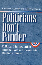 Politicians Don't Pander by Lawrence R Jacobs