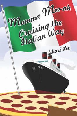 Mumma Mee-Ah: Cruising the Italian Way by Shari Lee image