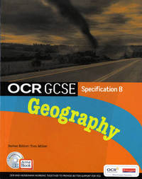 OCR GCSE Geography B: Student Book by Tom Miller
