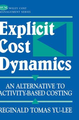 Explicit Cost Dynamics by Reginald Tomas Yu-Lee