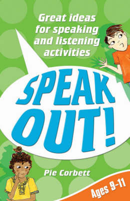 Speak Out! Ages 9-11 by Pie Corbett