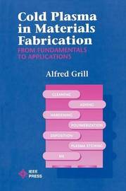 Cold Plasma Materials Fabrication by Alfred Grill image