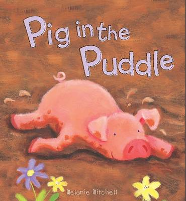 Padded Animal Board Book: Pig in the Puddle