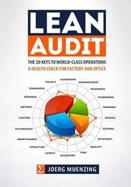 Lean Audit: The 20 Keys to World-Class Operations, a Health Check for Factory and Office by Joerg Muenzing image