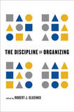 The Discipline of Organizing