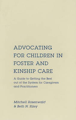 Advocating for Children in Foster and Kinship Care by Mitchell Rosenwald