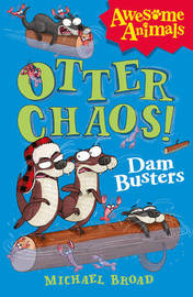 Otter Chaos - The Dam Busters by Michael Broad