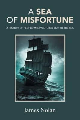A Sea of Misfortune by James Nolan