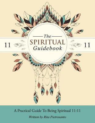 The Spiritual Guidebook by Rita Pietrosanto