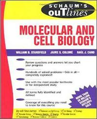 Schaum's Outline of Molecular and Cell Biology by William Stansfield