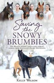 Saving the Snowy Brumbies by Kelly Wilson