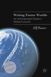 Writing Future Worlds by Ulf Hannerz