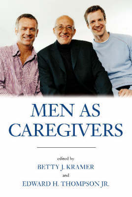 Men As Caregivers by Betty J. Kramer