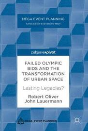 Failed Olympic Bids and the Transformation of Urban Space by Robert Oliver