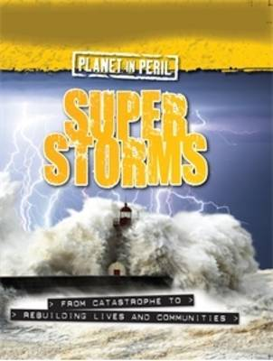 Planet in Peril: Super Storms by Cath Senker image