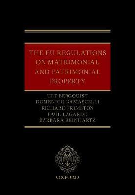 The EU Regulations on Matrimonial and Patrimonial Property by Ulf Bergquist