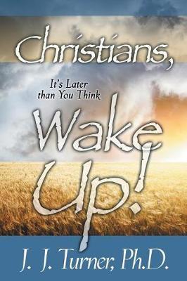 Christians, Wake Up! by J. J. Turner image