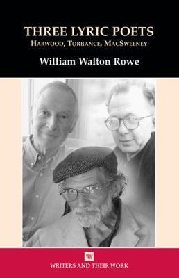 Three Lyric Poets by William Rowe
