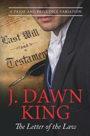 The Letter of the Law by J Dawn King