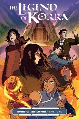 Legend Of Korra, The: Ruins Of The Empire Part One by Michael Dante DiMartino