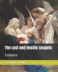The Lost and Hostile Gospels by S Baring.Gould